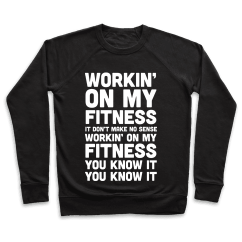 Workin' On My Fitness Finesse Parody Pullover