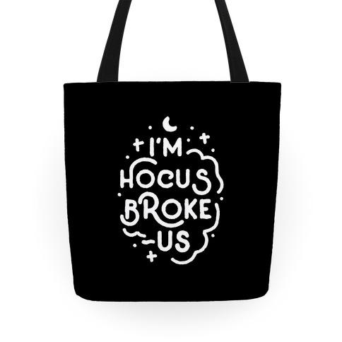 I'm Hocus Broke-us Tote