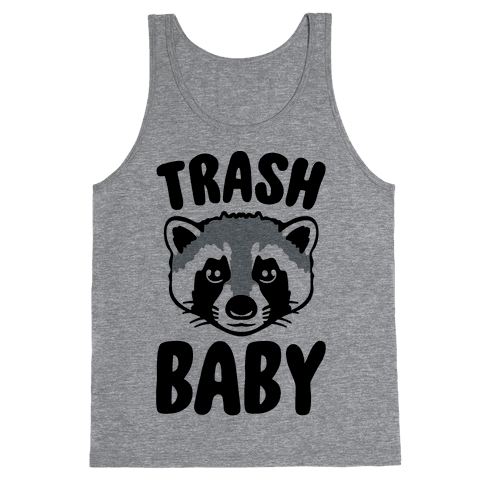 Trash Baby Tank Top