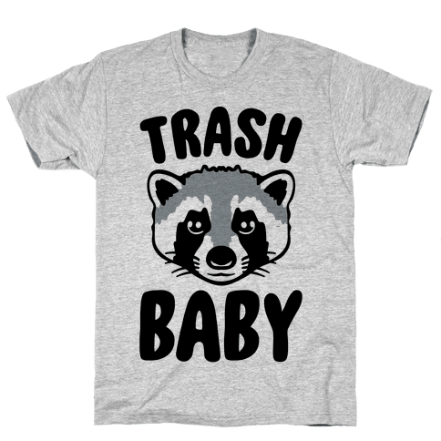Trash Baby Mens T-Shirt