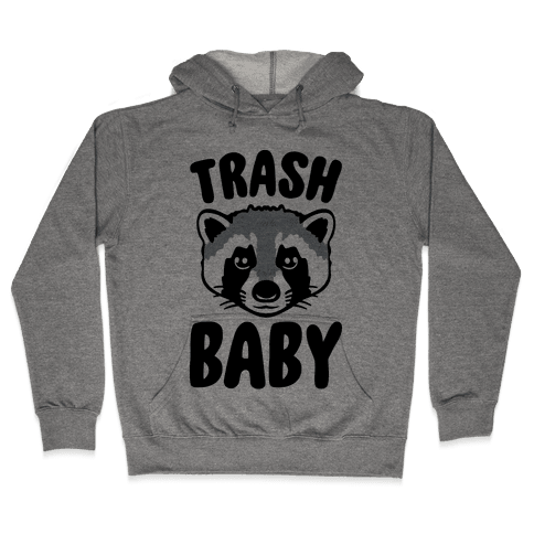 Trash Baby Hooded Sweatshirt