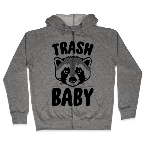 Trash Baby Zip Hoodie