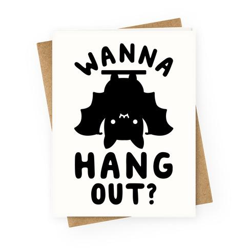 Wanna Hang Out Greeting Card