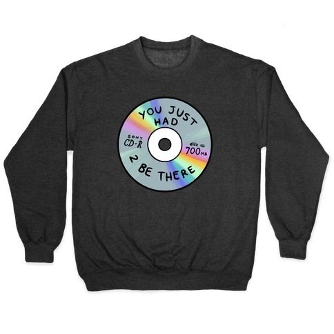 You Just Had To Be There - Mix CD Pullover