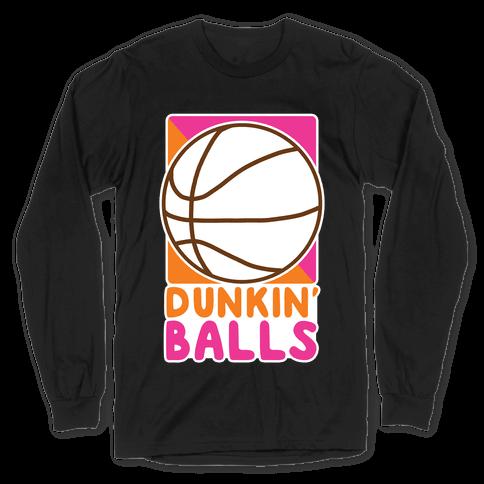 Dunkin' Balls - Basketball Long Sleeve T-Shirt