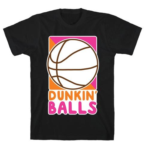 Dunkin' Balls - Basketball  T-Shirt