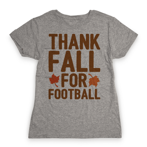 Thank Fall For Football Womens T-Shirt