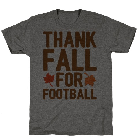 Thank Fall For Football T-Shirt