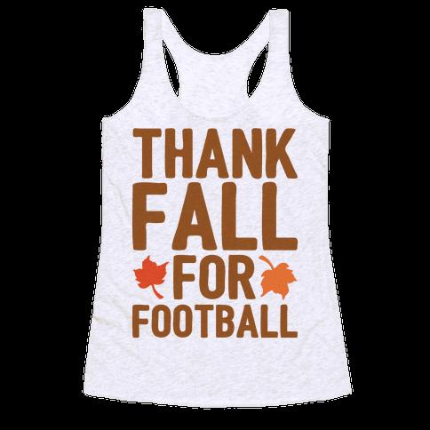 Thank Fall For Football Racerback Tank Top