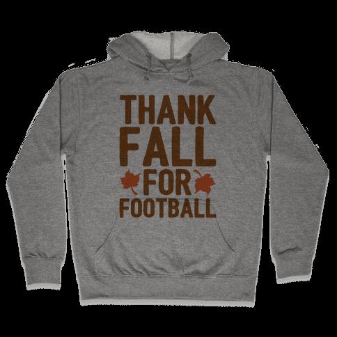 Thank Fall For Football Hooded Sweatshirt