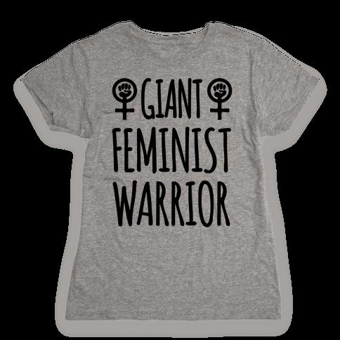 Giant Feminist Warrior Womens T-Shirt