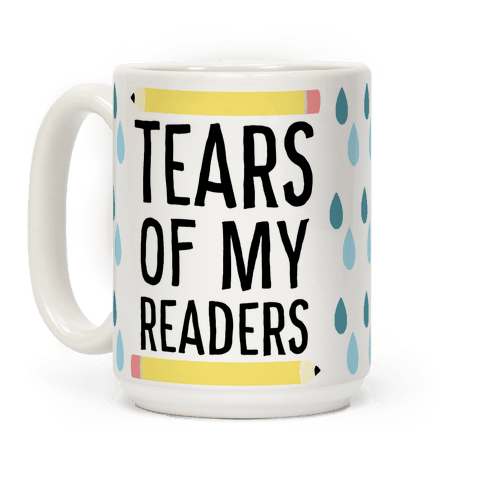 Tears of my Readers Coffee Mug