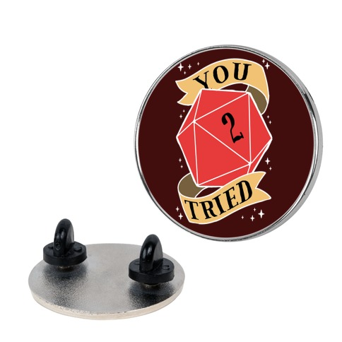 You Tried D20 Pin