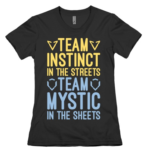 Team Instinct In The Streets Team Mystic In The Sheets Parody White Print Womens T-Shirt