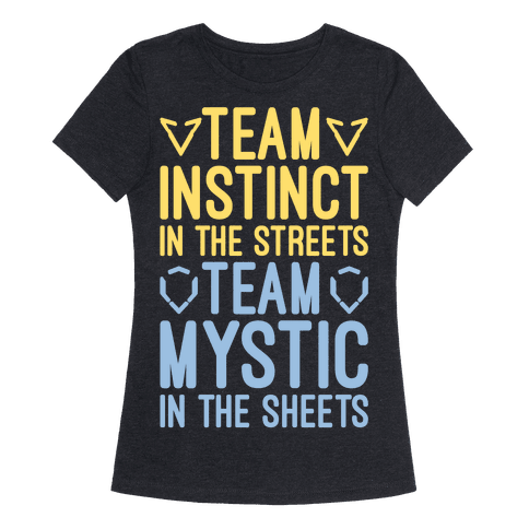 Team Instinct In The Streets Team Mystic In The Sheets Parody White Print