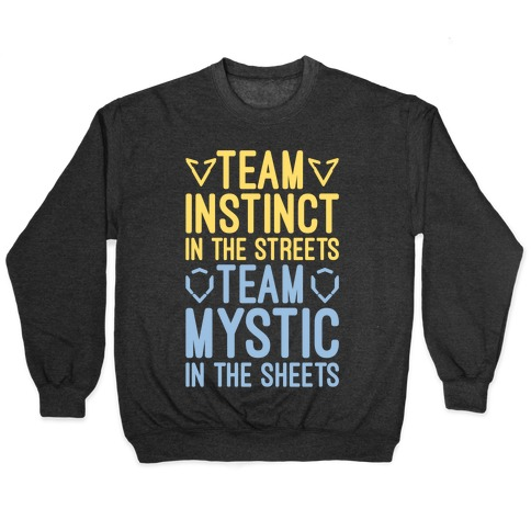 Team Instinct In The Streets Team Mystic In The Sheets Parody White Print Pullover