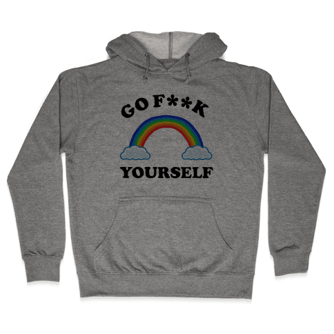 Go F**K Yourself Hooded Sweatshirt