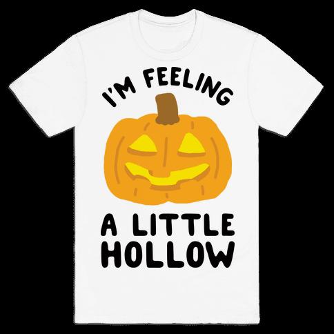 I'm Feeling A Little Hollow Mens T-Shirt