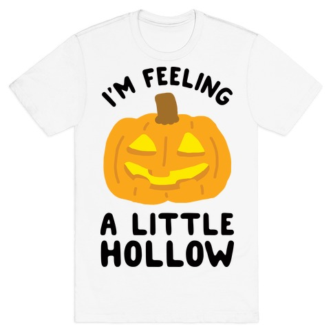 I'm Feeling A Little Hollow Mens T-Shirt