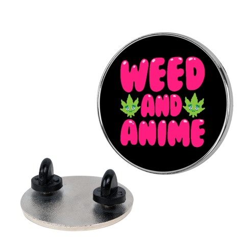 Weed And Anime Pin