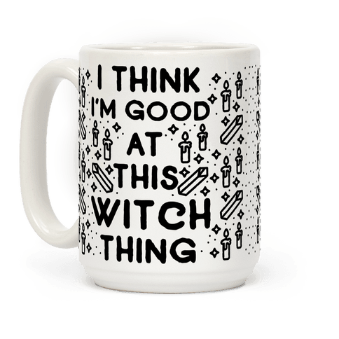 I Think I'm Good At This Witch Thing