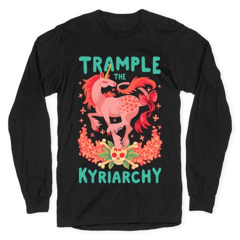 Trample the Kyriarchy Long Sleeve T-Shirt