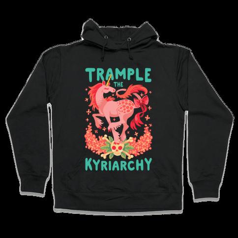 Trample the Kyriarchy Hooded Sweatshirt