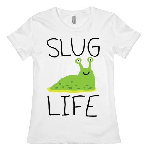Slug Life Womens T-Shirt