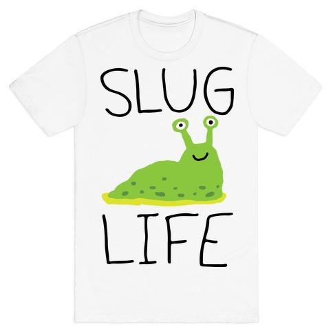 Slug Life T-Shirt
