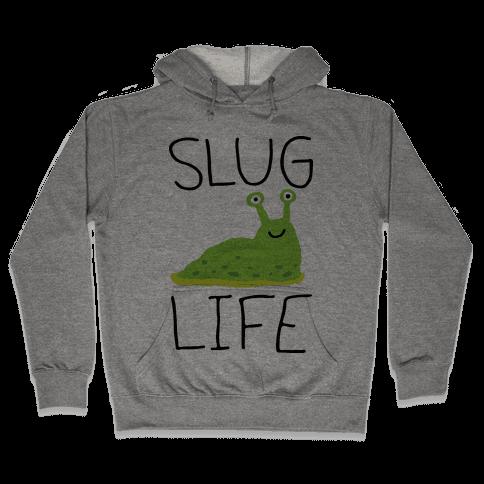 Slug Life Hooded Sweatshirt