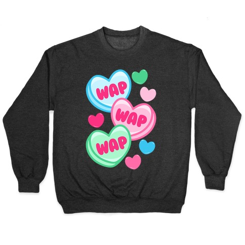 WAP WAP WAP Candy Hearts Parody White Print Pullover