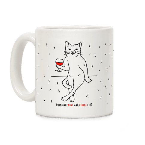 Drinking Wine And Feline Fine Coffee Mug