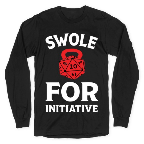 Swole For Initiative D20 Long Sleeve T-Shirt