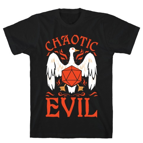 Chaotic Evil Goose T-Shirt
