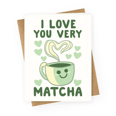 I Love You Very Matcha Greeting Card
