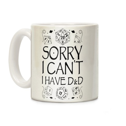 Sorry I Can't, I Have D&D Coffee Mug