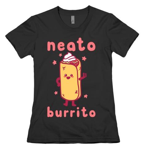 Neato Burrito Womens T-Shirt