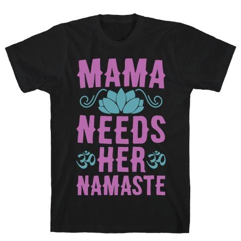 Mama Needs Her Namaste T-Shirt