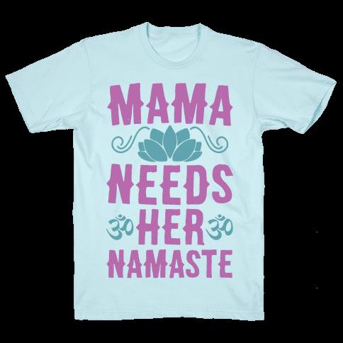 Mama Needs Her Namaste Mens T-Shirt