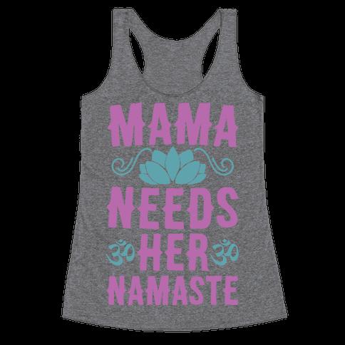 Mama Needs Her Namaste Racerback Tank Top