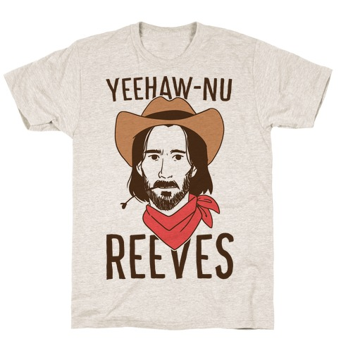 Yeehaw-nu Reeves T-Shirt