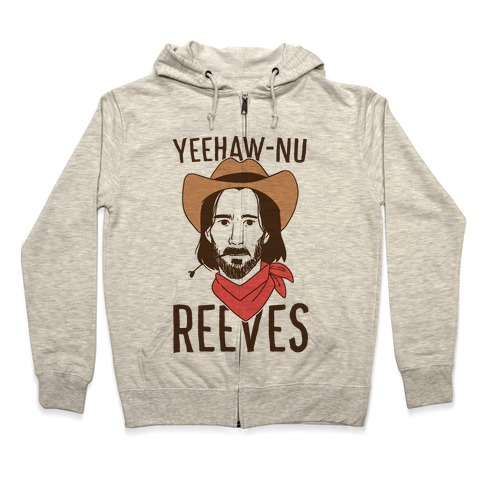 Yeehaw-nu Reeves Zip Hoodie