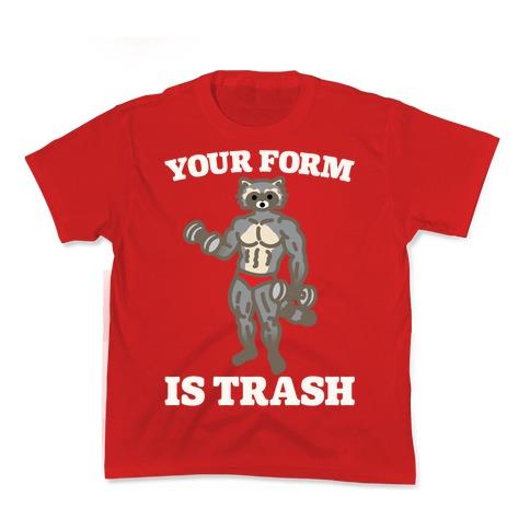 Your Form Is Trash Raccoon Parody White Print Kids T-Shirt