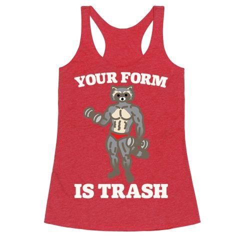 Your Form Is Trash Raccoon Parody White Print Racerback Tank Top