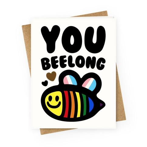 You Beelong Gay Pride Greeting Card