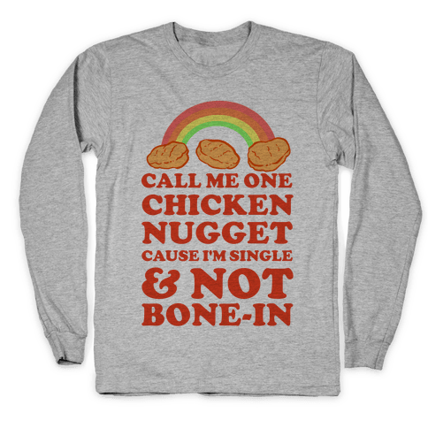 Call Me One Chicken Nugget Long Sleeve T-Shirt