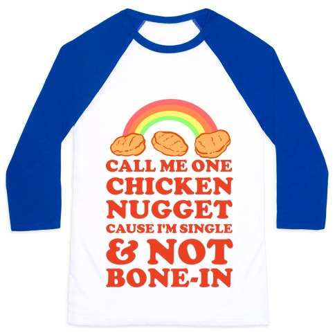 Call Me One Chicken Nugget Baseball Tee