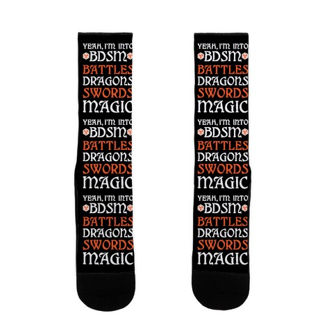 Yeah, I'm Into BDSM - Battles, Dragons, Swords, Magic (DnD) Sock