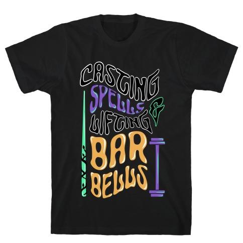 Casting Spells and Lifting Barbells T-Shirt