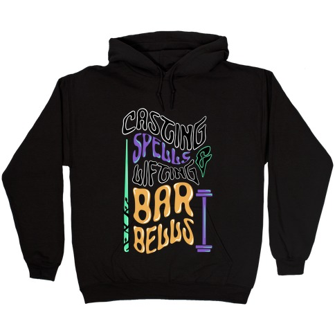 Casting Spells and Lifting Barbells Hooded Sweatshirt